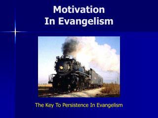 M otivation  In Evangelism