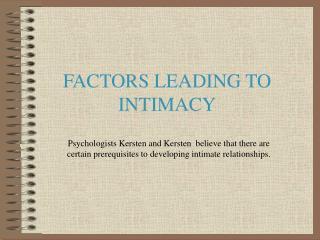 FACTORS LEADING TO INTIMACY