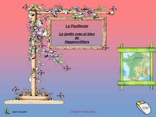 La Feuilleraie Le jardin rose et bleu de Happonvilliers