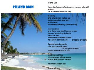 Island Man  (for  a  Caribbean island man in London who still wakes up to the sound of the sea)
