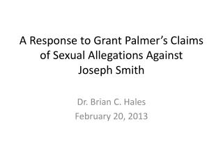 A Response to Grant  Palmer's Claims of Sexual Allegations Against  Joseph Smith