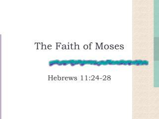 The Faith of Moses