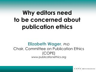 Why editors need  to be concerned about publication ethics