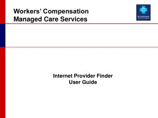Workers' Compensation Managed Care Services