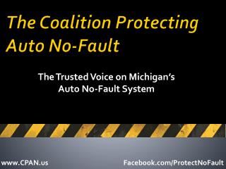 The Coalition Protecting  Auto No-Fault