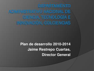 Departamento Administrativo Nacional de ciencia, tecnología e innovación, Colciencias