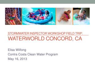 Stormwater Inspector Workshop Field Trip:  Waterworld concord,  CA