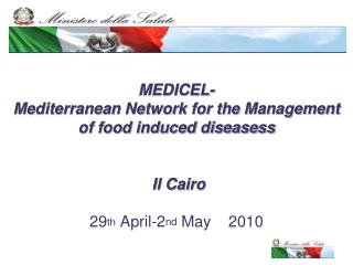 MEDICEL-  Mediterranean Network for the Management of food induced diseasess  Il Cairo 29 th  April-2 nd  May    2010