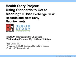 Health Story Project: Using Standards to Get to Meaningful Use:  Exchange Basic Records and Meet Early Requirements