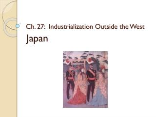 Ch. 27:  Industrialization Outside the West