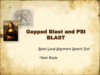 Gapped Blast and PSI BLAST