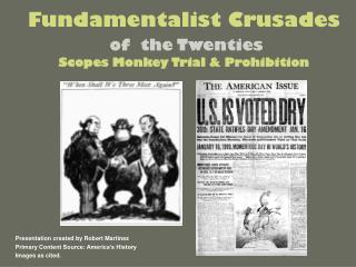 Fundamentalist Crusades of  the Twenties Scopes Monkey Trial & Prohibition