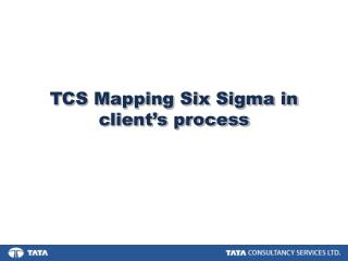 TCS Mapping Six Sigma in client's process