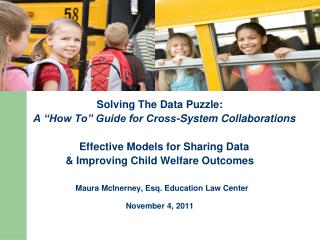 "Solving The Data Puzzle:    A ""How To"" Guide for Cross-System Collaborations    Effective Models for Sharing Data  & Im"