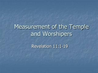 Measurement of the Temple and Worshipers