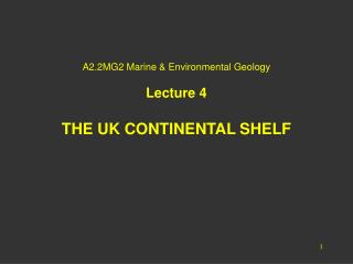 A2.2MG2 Marine & Environmental Geology Lecture 4