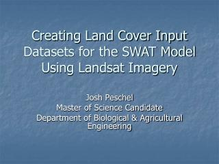 Creating Land Cover Input Datasets for the SWAT Model Using Landsat Imagery