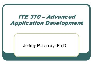 ITE 370 � Advanced Application Development
