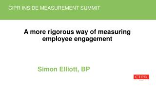 A more rigorous way of measuring employee engagement