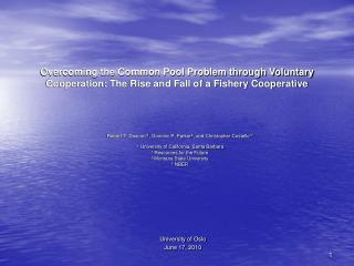 Overcoming the Common Pool Problem through Voluntary Cooperation: The Rise and Fall of a Fishery Cooperative