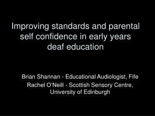 Improving standards and parental self confidence in early years  deaf education