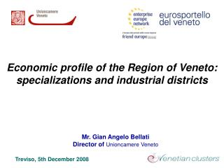 Mr. Gian Angelo Bellati Director of  Unioncamere Veneto