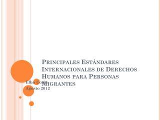 Principales Estándares Internacionales de Derechos Humanos para Personas Migrantes