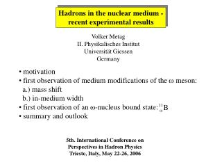Hadrons in the nuclear medium - recent experimental results