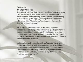 The Raven  by Edgar Allen Poe Once upon a midnight dreary, while I pondered, weak and weary, Over many a quaint and cur