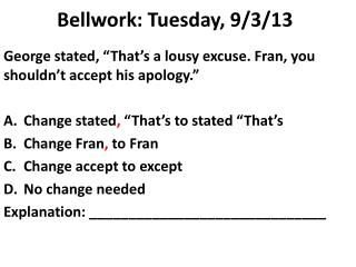 Bellwork: Tuesday, 9/3/13