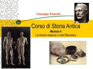 Corso  di Storia Antica Modulo 4 La Grecia classica e l'età Ellenistica