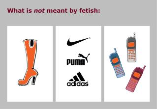 What is  not  meant by fetish: