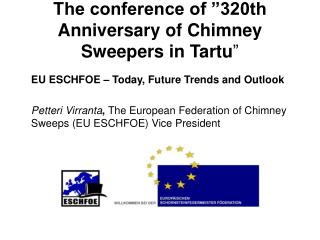 "The conference of ""320th Anniversary of Chimney Sweepers in Tartu """