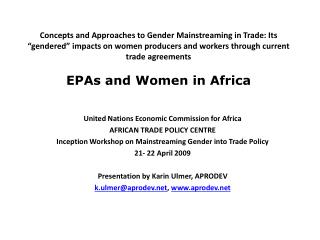 United Nations Economic Commission for Africa AFRICAN TRADE POLICY CENTRE Inception Workshop on Mainstreaming Gender in