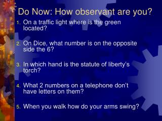 Do Now: How observant are you?