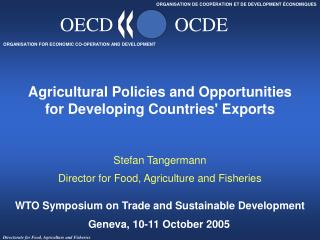 Agricultural Policies and Opportunities for Developing Countries' Exports
