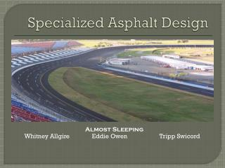 Specialized  Asphalt Design