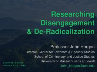Researching Disengagement & De-Radicalization