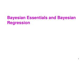 Bayesian Essentials and Bayesian Regression