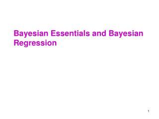 Bayesian Essentials and Bayesian Regression