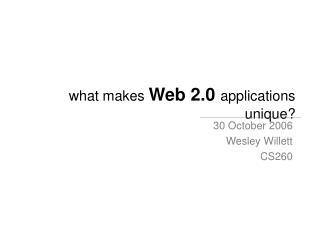 what makes  Web 2.0 applications unique?