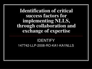 Identification of critical success factors for implementing NLLS, through collaboration and exchange of expertise