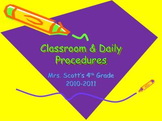 Classroom & Daily Procedures