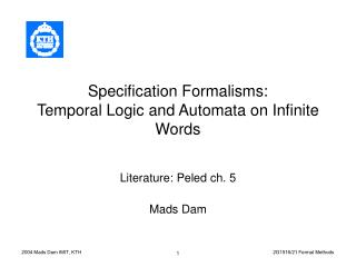 Specification Formalisms: Temporal Logic and Automata on Infinite Words