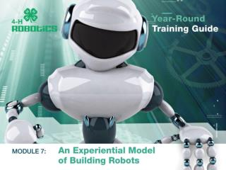 Module 7 An Experiential Model of Building Robots Powerpoint