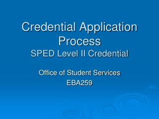 Credential Application Process SPED Level II Credential