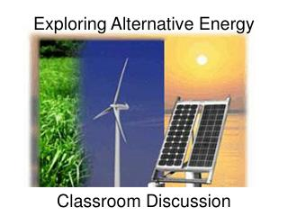 Exploring Alternative Energy