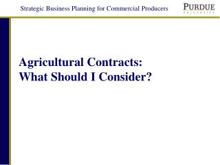 Agricultural Contracts:  What Should I Consider?