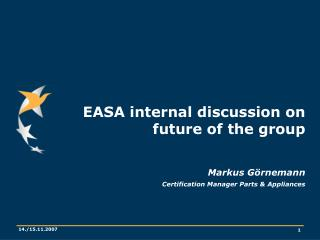 EASA internal discussion on future of the group