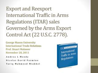 Export and Reexport International  Traffic in Arms Regulations (ITAR)  sales  Governed  by the Arms Export Control Act